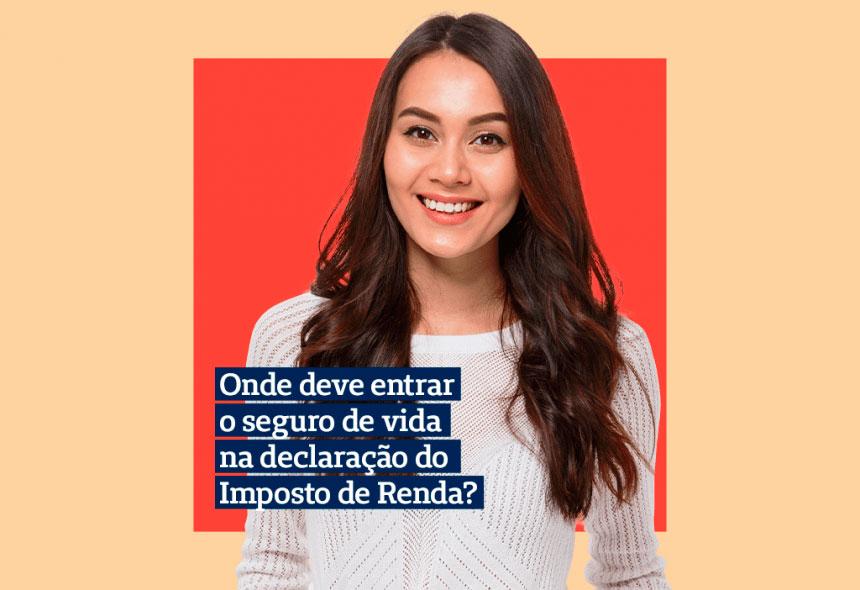 Mulher jovem sorrindo sobre um fundo laranja e bege com a frase : Onde deve entrar o seguro de vida na declaração do Imposto de Renda?