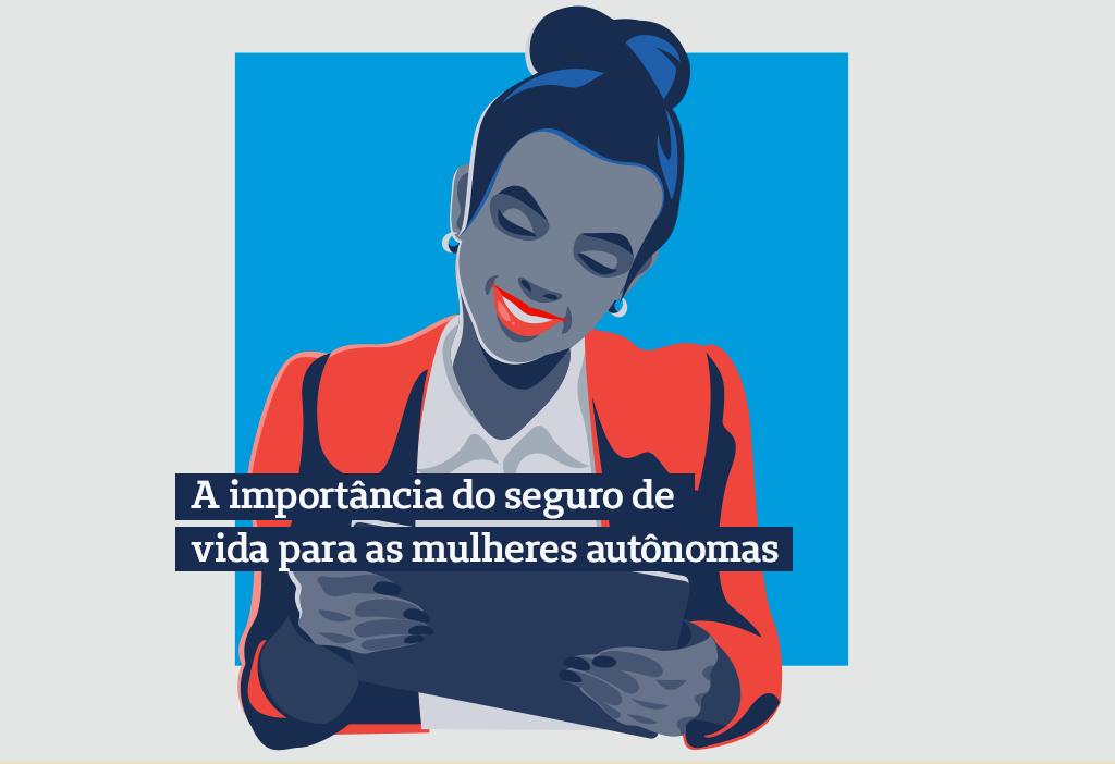 A importância do seguro de vida para as mulheres autônomas
