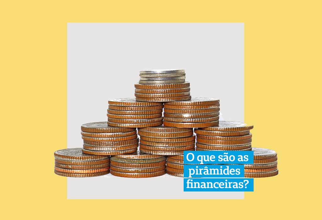 O que são pirâmides financeiras?