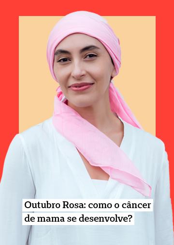 Outubro Rosa: como o câncer de mama se desenvolve?